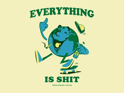 Everything is Shit Earth skateboarding brooklyn designer t shirt design character design vector design illustration graphics