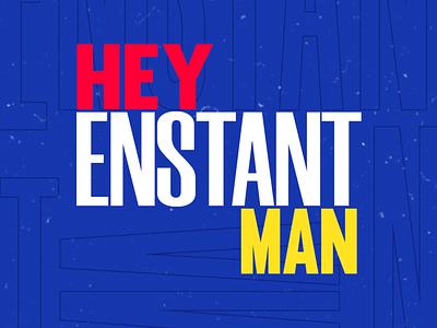 FANMADE ART For Enstant Man design illustration typography graphic design