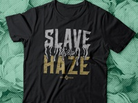 Slave to the Haze Shirt
