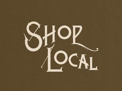 Shop Local freelance shop local vintage lettering illustration design branding adventure
