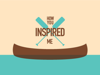 How you inspired me
