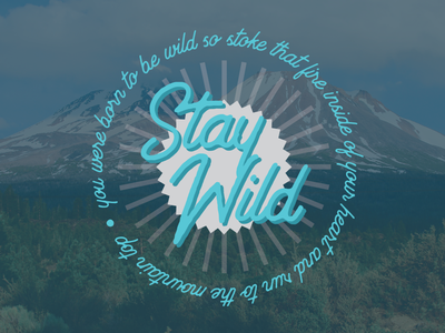 Stay Wild california outdoor badge nature photography mount shasta adventure nature wild outdoor logo mountain outdoorsy outdoors outdoor
