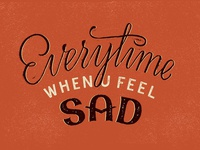everytime when you feel....
