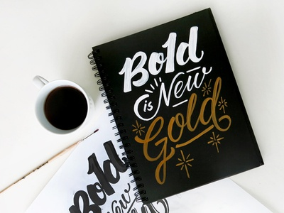 Bold And Gold gold lettering typography custom lettering brush brush lettering script type layout coffee photo composition