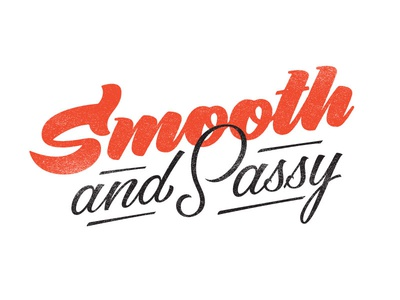 Smooth And Sassy lettering typography logotype sticker custom lettering brush brush lettering script type layout sassy smooth