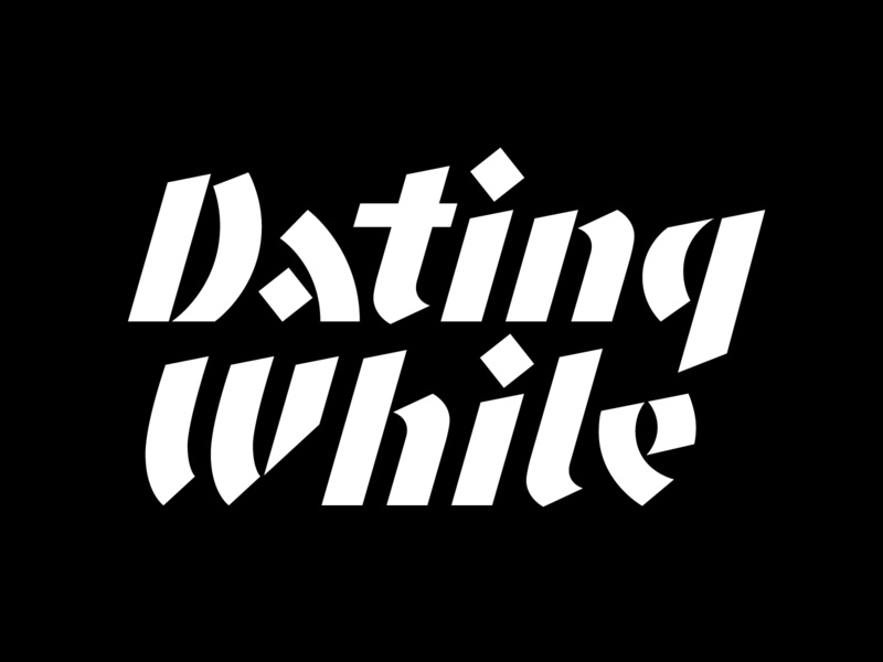 Dating While 3 hand lettering branding vector design letters layout custom lettering logotype logo type lettering typography