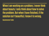 If the solution isn't beautiful...