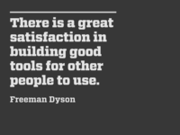 Building good tools for other people to use.