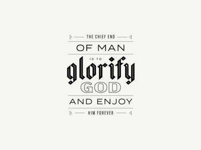 Glorify quote jesus glorify god type art bible scripture christian reformed catechism god glorify blackletter lettering typography branding brand logo type