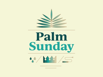 Palm Sunday Graphic sad lines plant easter scripture bible whip crown missions ministry jesus church series sermon branding brand logo sunday palm christian