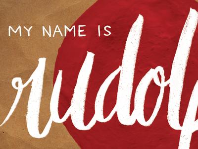 """My Name Is Rudolph"" Album Art rudolph christmas music album cd lettering hand-drawn typography type brush script sans-serif"