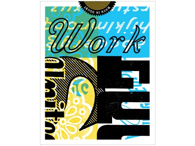 """""""When in Doubt, Work."""" poster screen print screenprinted screenprint print poster art print collage typography"""