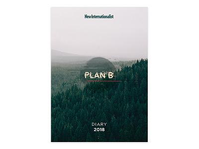 Plan B diary 2018 print diary new internationalist newint