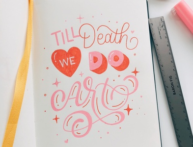 Til Death We Do Art hand lettering calligraphy handlettered art design type letters typography lettering handlettering