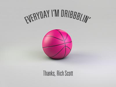 Everyday I'm Dribbblin' - Thanks, Rich! rich scott ball debut thanks invite invitation c4d cinema 4d