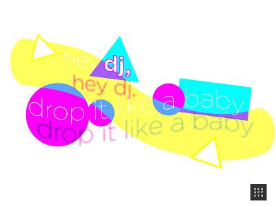 4/260 - Hey DJ, Drop it like... art lettering typography design baby layout illustration colors dj shapes