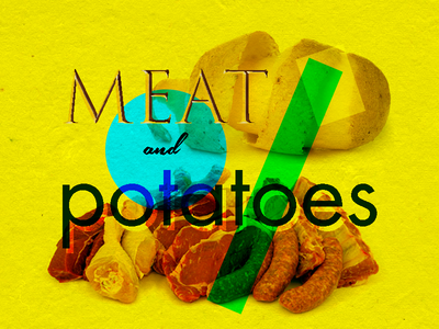 9/260 - Meat and Potatoes blending layout photoshop potato meat typography lettering design