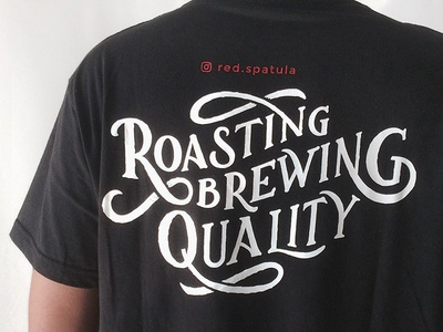 Roasting & Brewing Quality typography shirt screenprint quality brewing roasting print lettering