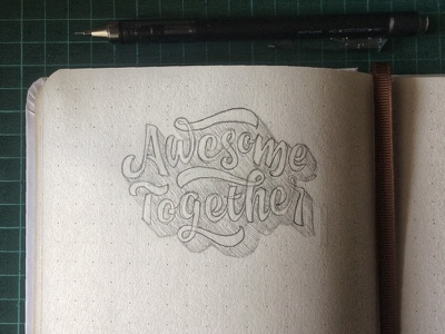 Awesome Together Sketch design logo handmade type typography sticker design sticker together awesome lettermark letters sketchbook sketch lettering