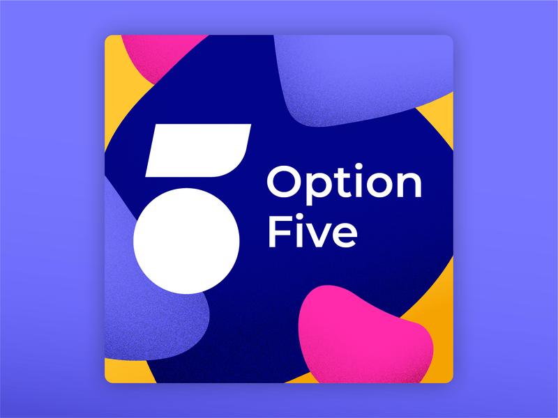 Option Five Podcast graphic design branding option five team cover art logo podcast product development crema