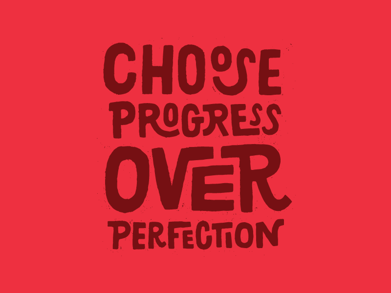 Choose Progress type lettering choose progress over perfection textured rough hand drawn