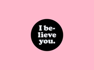 I believe you.