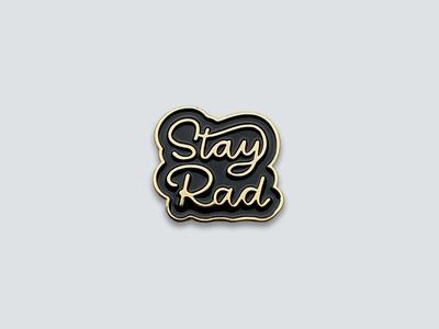 Stay Rad | Enamel Pin