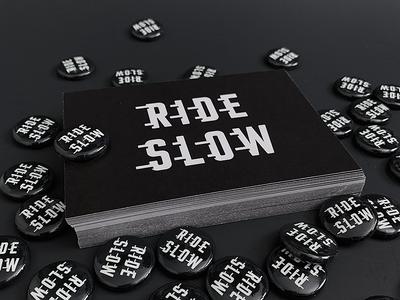 Ride Slow | Mini Prints & Buttons