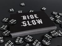 Ride Slow   Mini Prints & Buttons
