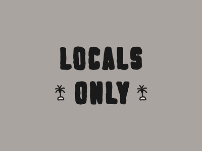 Lingo Type   Locals Only neutral colors simple skateboarding skate surfing surf typography type lettering illustration palm tree locals only