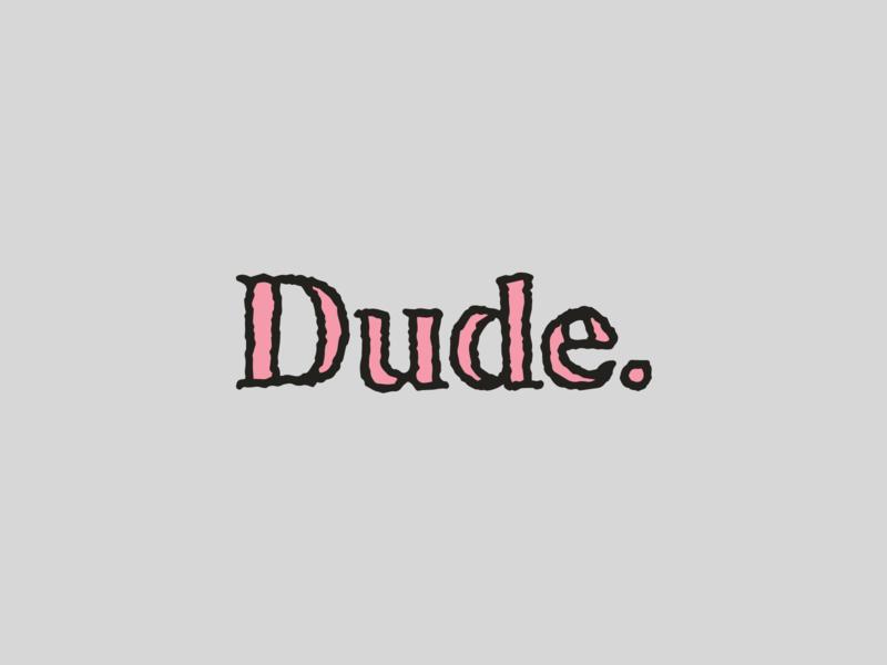 Lingo Type | Dude typeface sketch skateboarding skate surfing surf typography type heading display serif dude