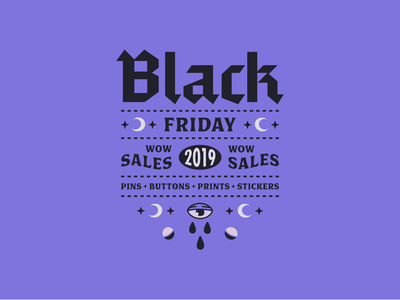 Black Friday | 2019 sale goods composition badge stars moon eye occult typography layout blackletter type