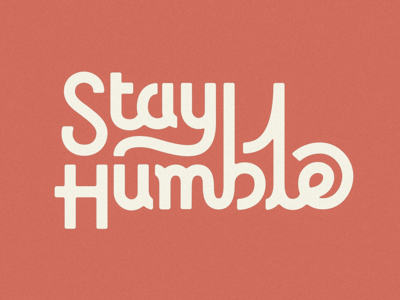 Stay Humble lettering art branding brand typography stay humble humble cursive custom type font script lettering