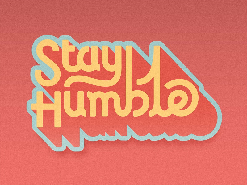 Stay Humble Sticker phrase words stickers sticker design sticker art sticker mule humble script type lettering typography sticker