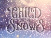 Child Of The Snows Lettering