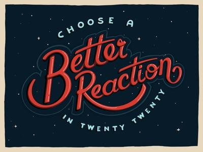 Better Reaction