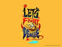 Let's Fight Dengue!