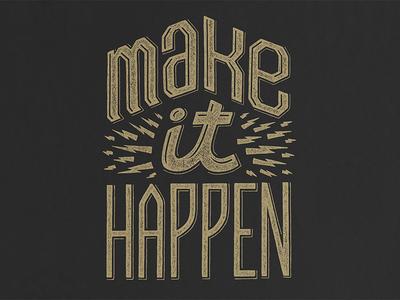 Make It Happen (w/ Help Ink)