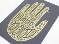 Make Good Gold Screen Print