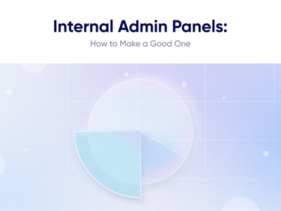 Blog. Internal Admin Panels: how to make a good one chart bussiness start up platform accounting dashboard admin panel crm motion graphics 3d animation vector logo illustration design team graphic design branding app ui movadex