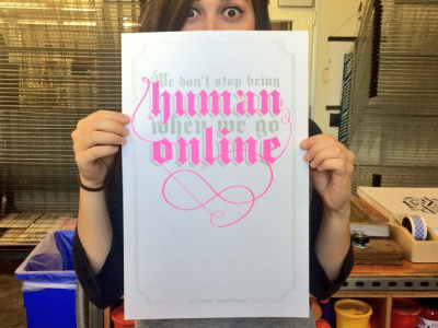 We Don't Stop Being Human When We Go Online analog facebook risograph blackletter lettering illustration type poster