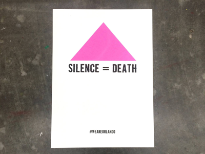 Silence = Death lgbtq analoglab analogresearchlab actup pride weareorlando screenprint poster