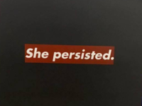She persisted.