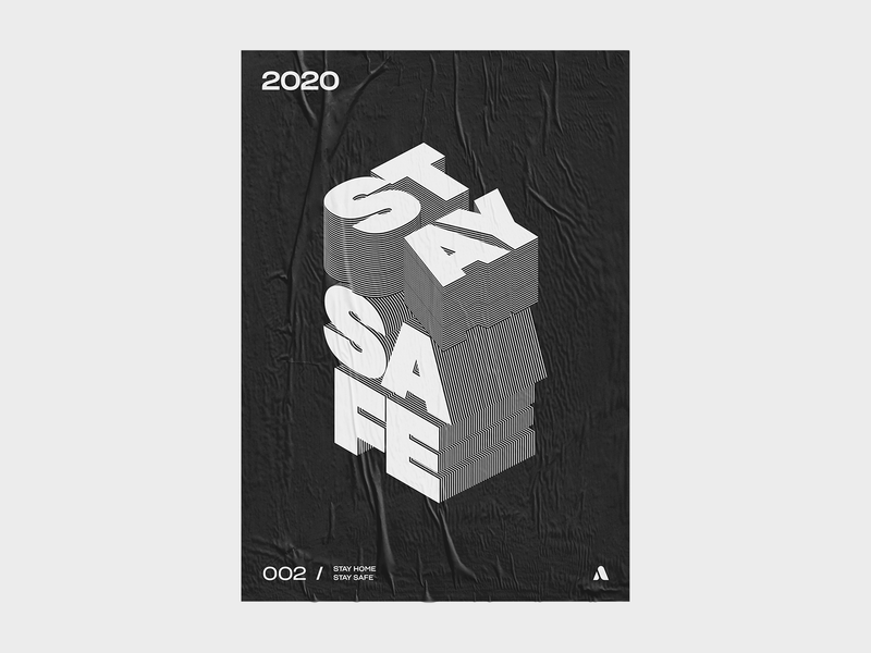 002 / STAY SAFE typographic black and white stay home visual art visual design type poster poster design poster art letters isometric design isometric art isometry stay safe typography poster plakat designs graphic design artwork artdirection