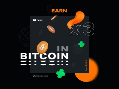 Earn X3 in BTC abstract 3d earn nexo fintech futurism cryptocurrency crypto btc bitcoin futuristic cosmic space banking app banking digital illustration digital art finance illustration digital assets