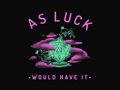 As Luck Would Have It