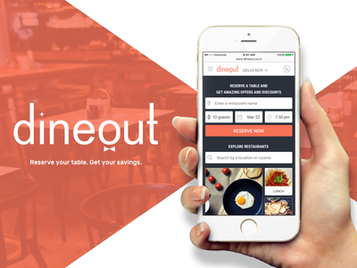 dineout - Reserve your table. Get your savings. #1 hello dribble android ios booking table reservations debut events restaurants dinning mobile msite