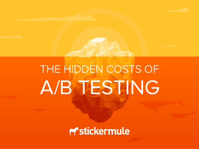 The Hidden Costs of A/B Testing guide ab testing sticker mule design illustration
