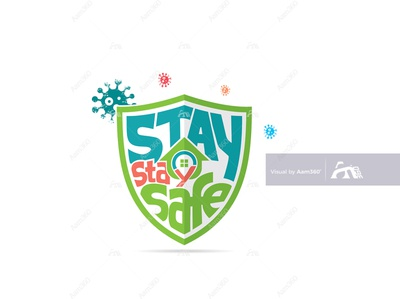 Stay Home Stay Safe, COVID-19 Awareness, Self-quarantine.