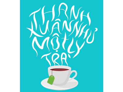 Thanh Xuân Như Một Tách Trà tea illustration vietnam typography